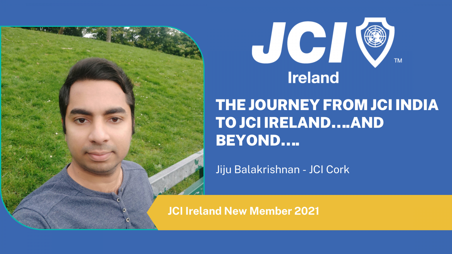 The journey from JCI India to JCI Ireland.and beyond.